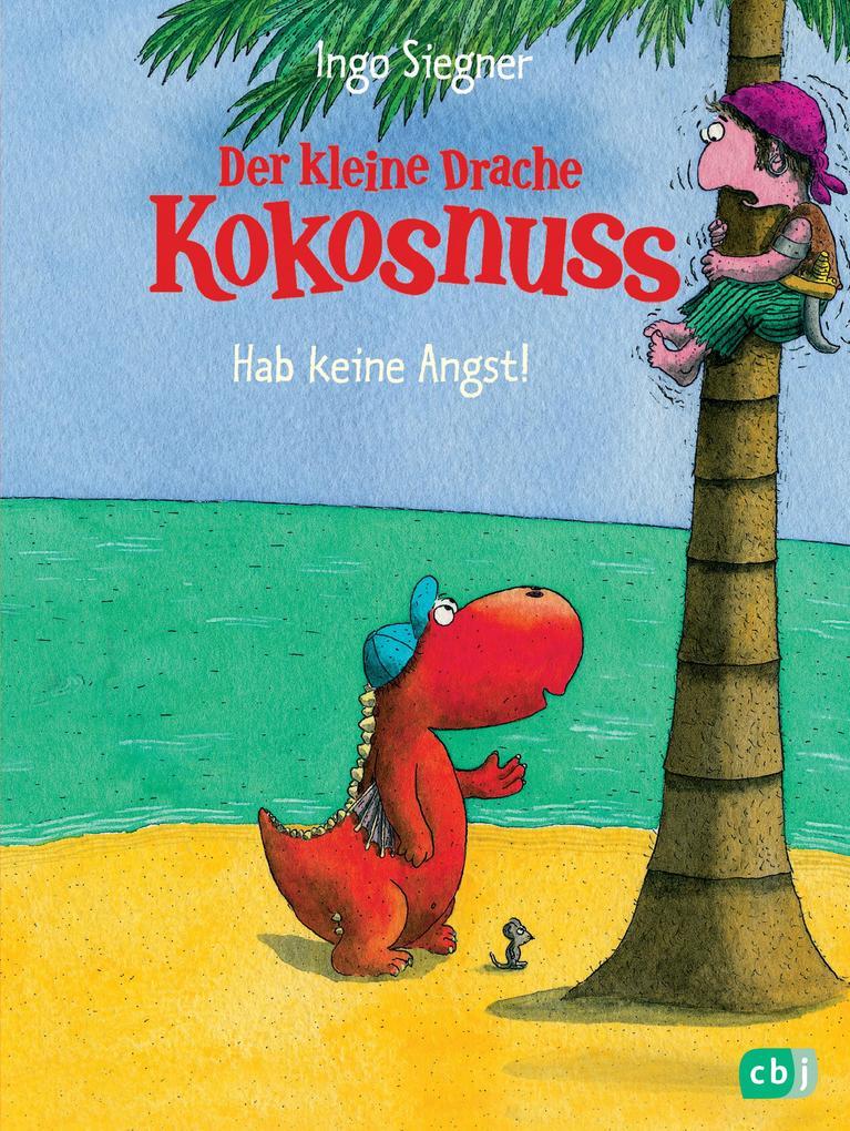 Der kleine Drache Kokosnuss - Hab keine Angst! als eBook von Ingo Siegner