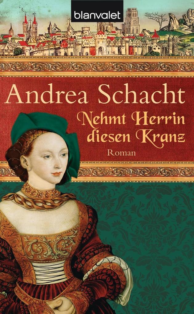 Nehmt Herrin diesen Kranz als eBook von Andrea Schacht