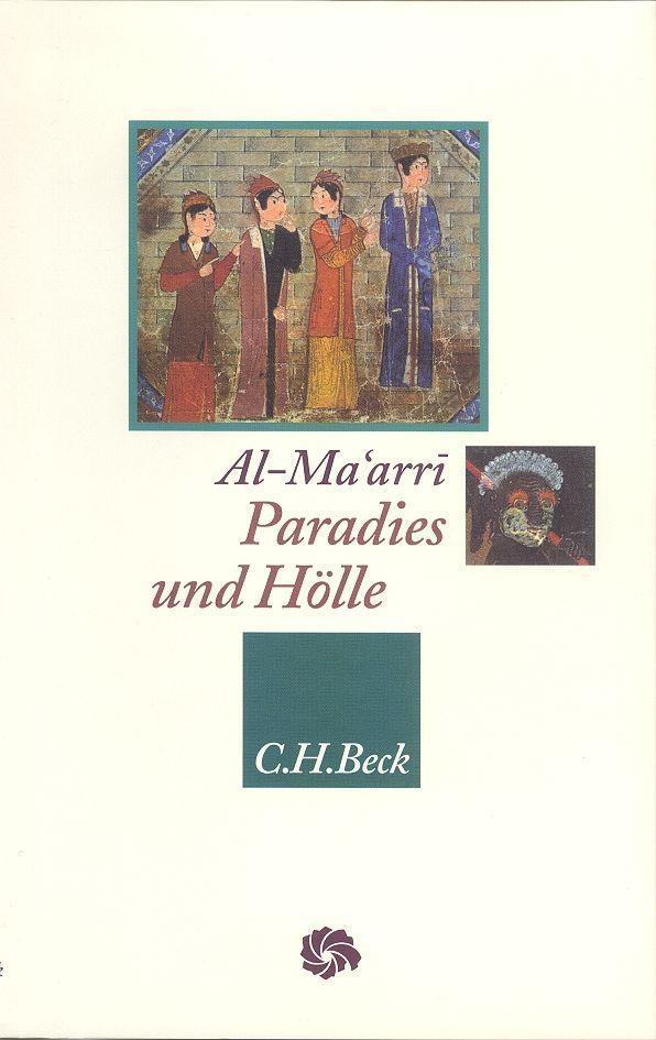 Paradies und Hölle als Buch von Abu l'Ala Al-Maarri, Gregor Schoeler