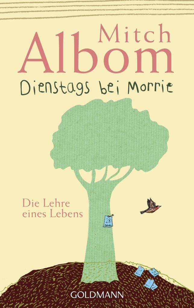 Dienstags bei Morrie als Taschenbuch von Mitch Albom