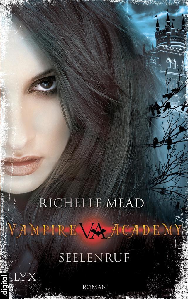Vampire Academy - Seelenruf als eBook von Richelle Mead