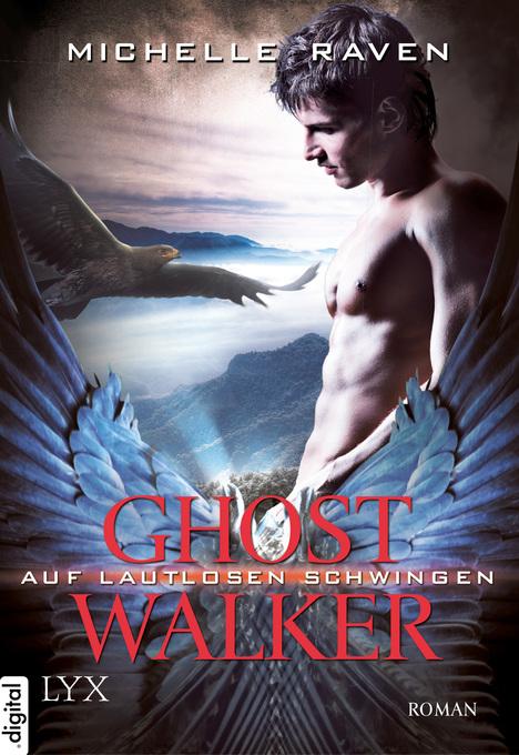 Ghostwalker 03. Auf lautlosen Schwingen als eBook von Michelle Raven