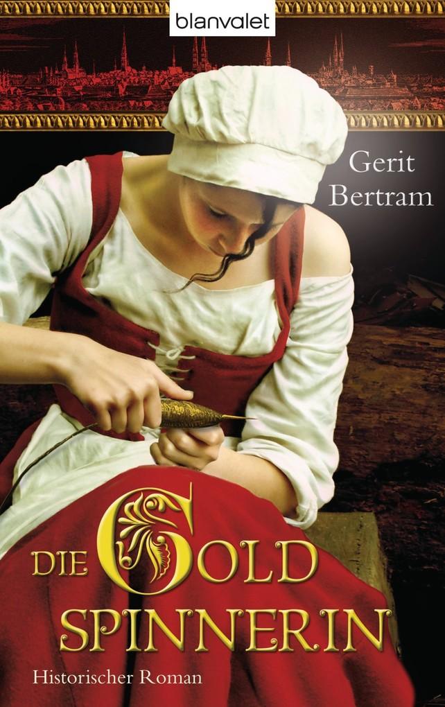 Die Goldspinnerin als eBook von Gerit Bertram