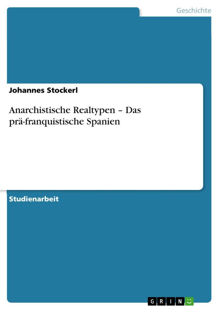 Anarchistische Realtypen - Das prä-franquistische Spanien als Buch von Johannes Stockerl