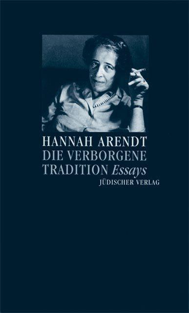 Die verborgene Tradition als Buch von Hannah Arendt