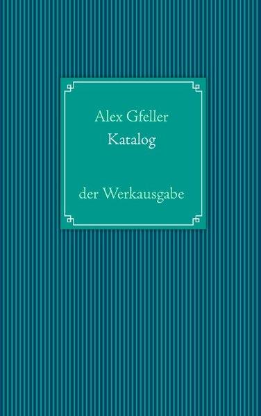 Katalog als Buch von Alex Gfeller - Books on Demand