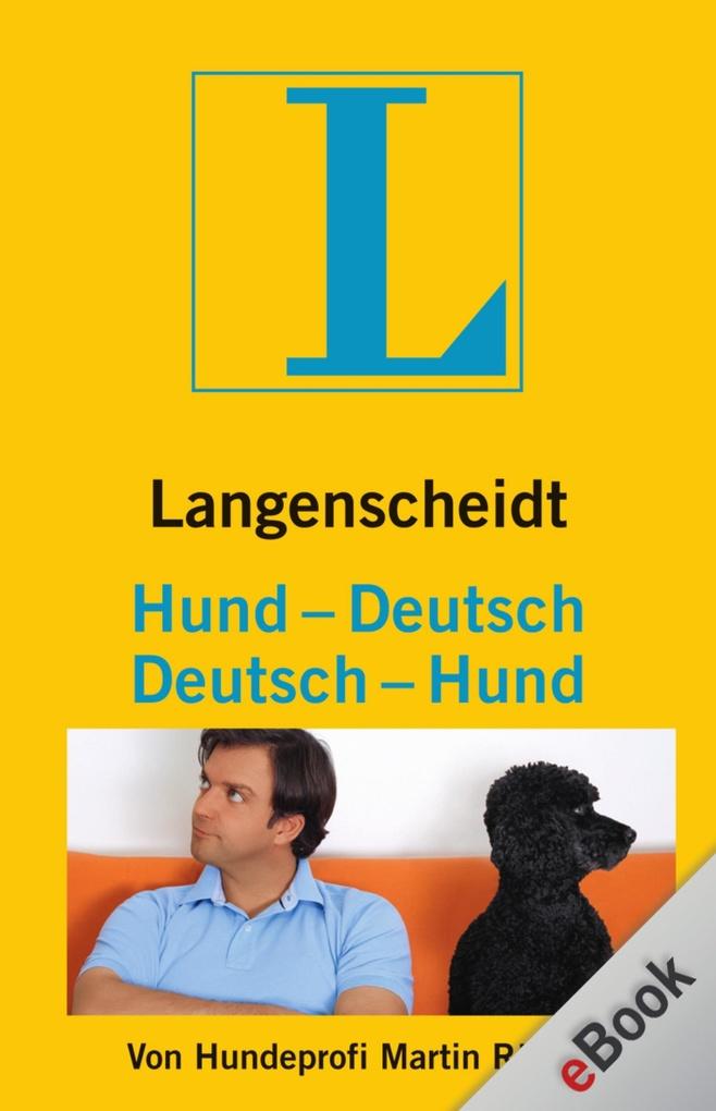 Langenscheidt Hund-Deutsch/Deutsch-Hund als eBook von Martin Rütter