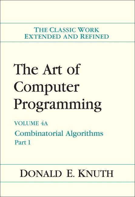 The Art of Computer Programming - Volume 4A: Combinatorial Algorithms 1 als Buch von Donald E. Knuth