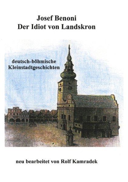 Der Idiot von Landskron als Buch von Josef Benoni