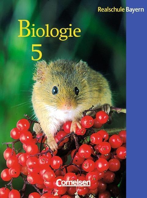 Biologie 5. Schülerbuch. Realschule Bayern als Buch von Martin Buddeberg Stefanie Esders Udo Hampl Reinhold Rehbach Rüdiger Wieber