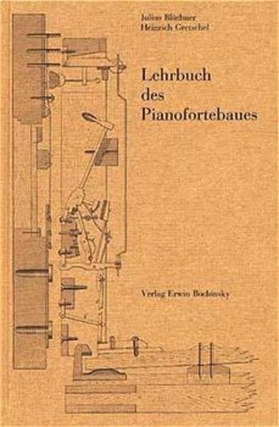 Lehrbuch des Pianofortebaues als Buch von Julius Blüthner Heinrich Gretschel Jan Grossbach Jan Grossbach