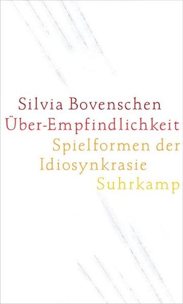 Über-Empfindlichkeit als Buch von Silvia Bovenschen