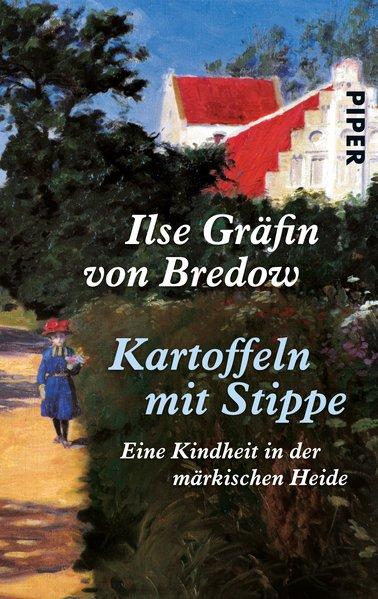 Kartoffeln mit Stippe als Taschenbuch von Ilse Gräfin von Bredow