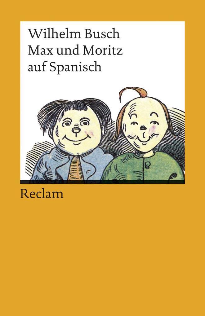 Max und Moritz auf spanisch als Taschenbuch von Wilhelm Busch, Rosa Enciso, Guido Mensching
