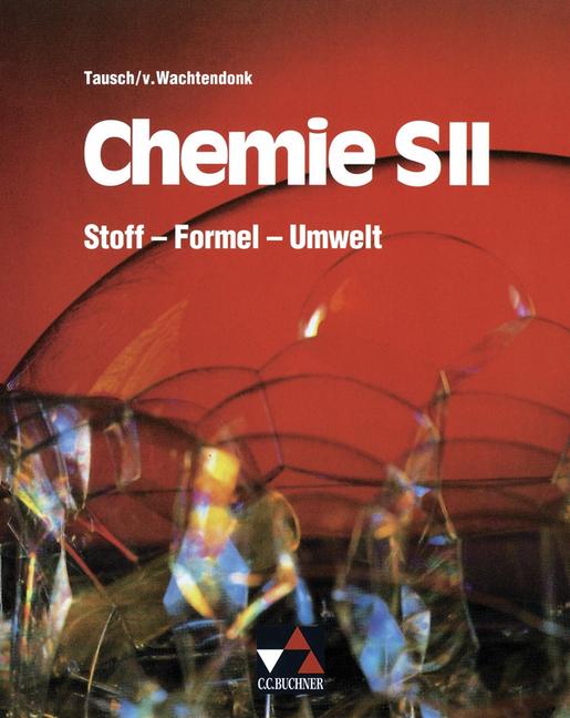 Chemie S II. Stoff Formel Umwelt. Gesamtband als Buch von Horst Deißenberger Hans-Rainer Porth Michael Tausch Magdalene von Wachtendonk Rudo...