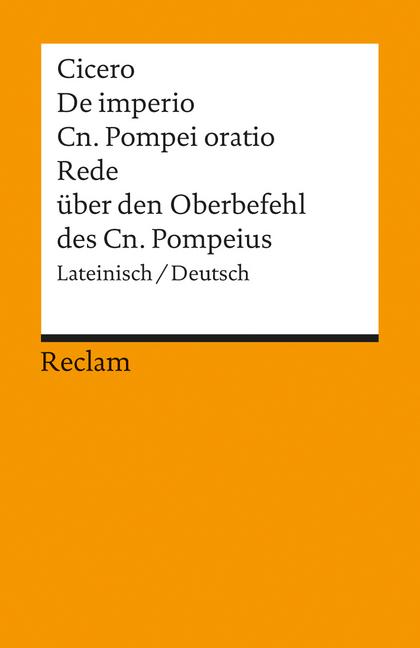 Rede über den Oberbefehl des Cn. Pompeius / De imperio Cn. Pompei oratio als Taschenbuch von Marcus Tullius Cicero