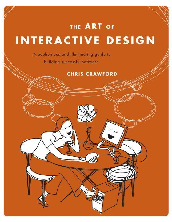 Art of Interactive Design: A Euphonious and Illuminating Guide to Building Successful Software als Buch von Chris Crawfo