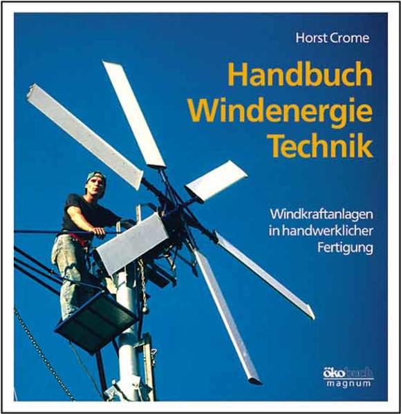 Handbuch Windenergie-Technik als Buch von Horst Crome