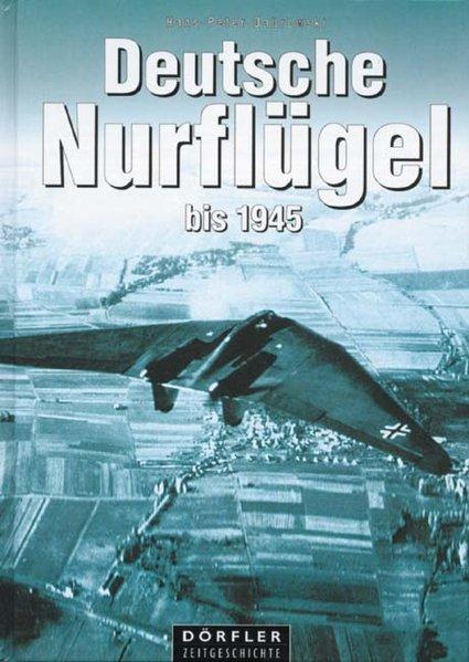 Deutsche Nurflügel bis 1945 als Buch von Hans-Peter Dabrowski