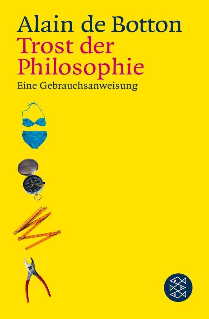 Trost der Philosophie als Taschenbuch von Alain De Botton