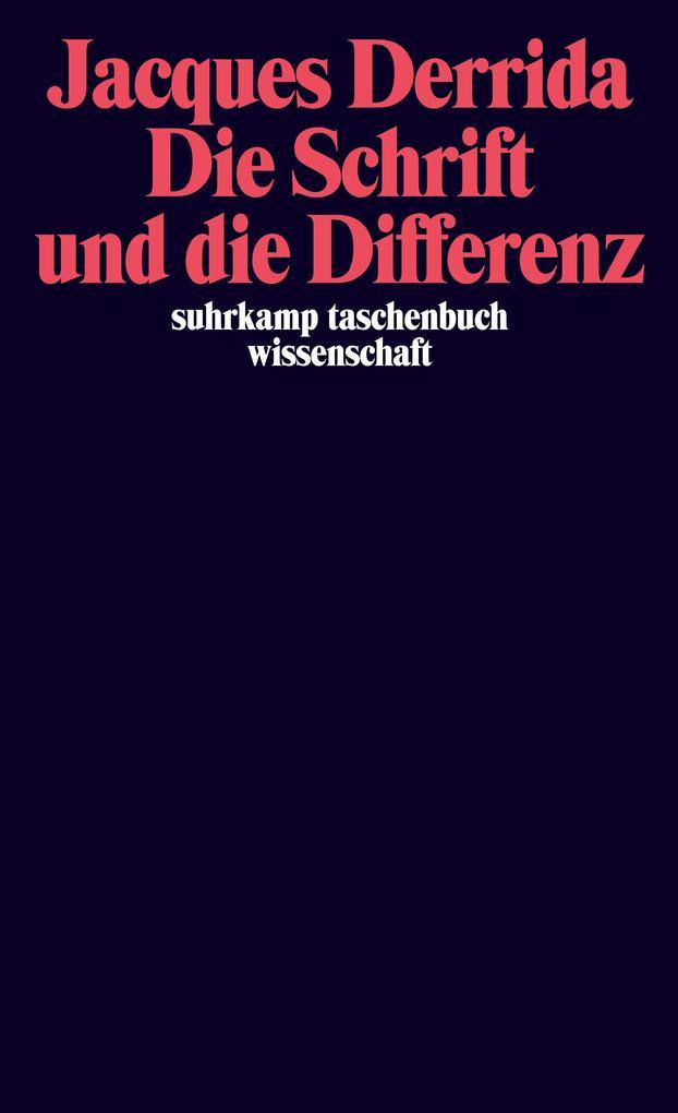 Die Schrift und die Differenz als Taschenbuch von Jacques Derrida