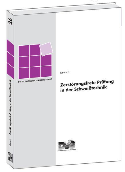 Zerstörungsfreie Prüfung in der Schweißtechnik als Buch von Volker Deutsch