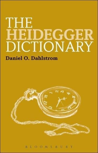 The Heidegger Dictionary als Buch von Daniel O. Dahlstrom