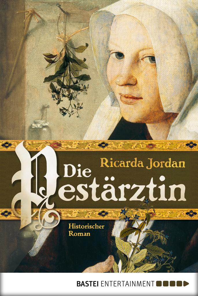 Die Pestärztin als eBook von Ricarda Jordan