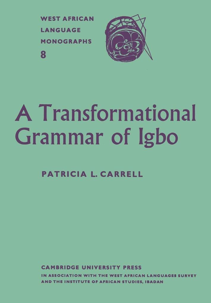 A Transformational Grammar of Igbo als Taschenbuch von Patricia L. Carrell