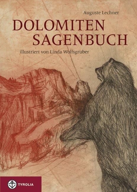 Dolomiten-Sagenbuch als Buch von Auguste Lechner