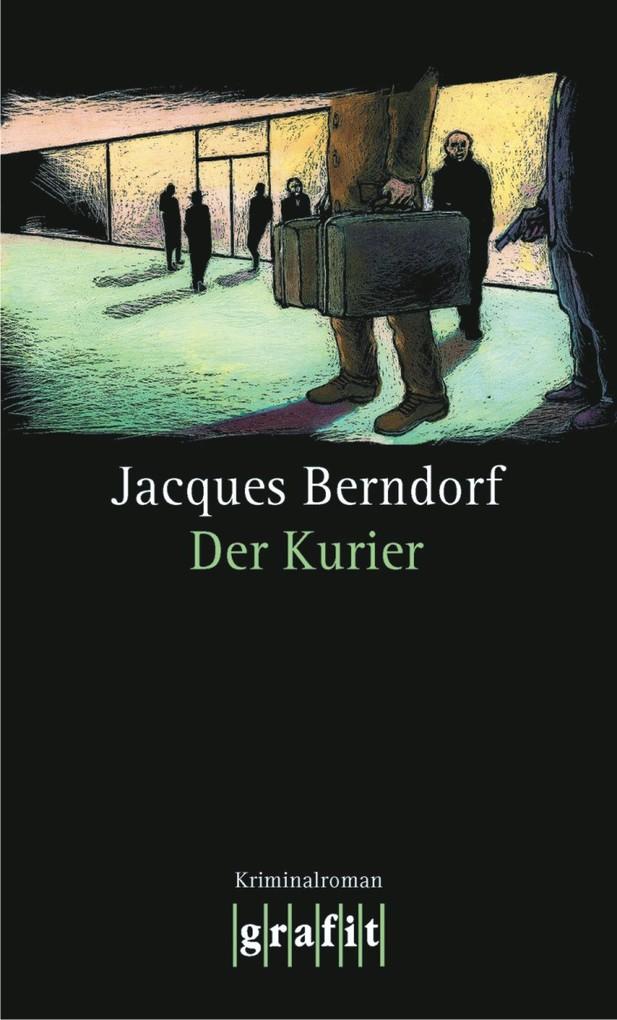 Der Kurier als eBook von Jacques Berndorf