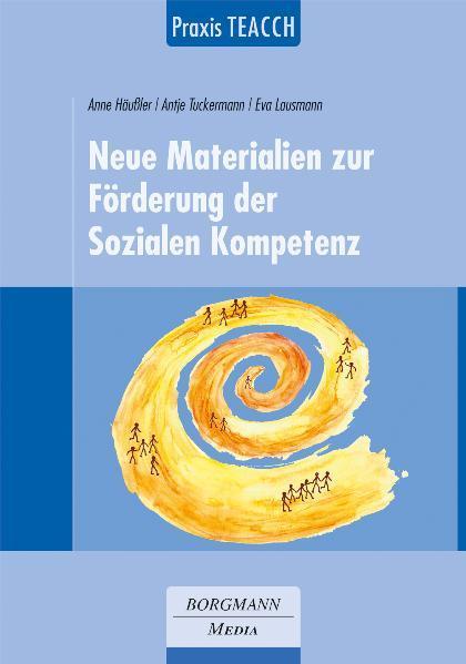 Praxis TEACCH: Neue Materialien zur Förderung der Sozialen Kompetenz als Buch von Anne Häußler, Antje Tuckermann, Eva La