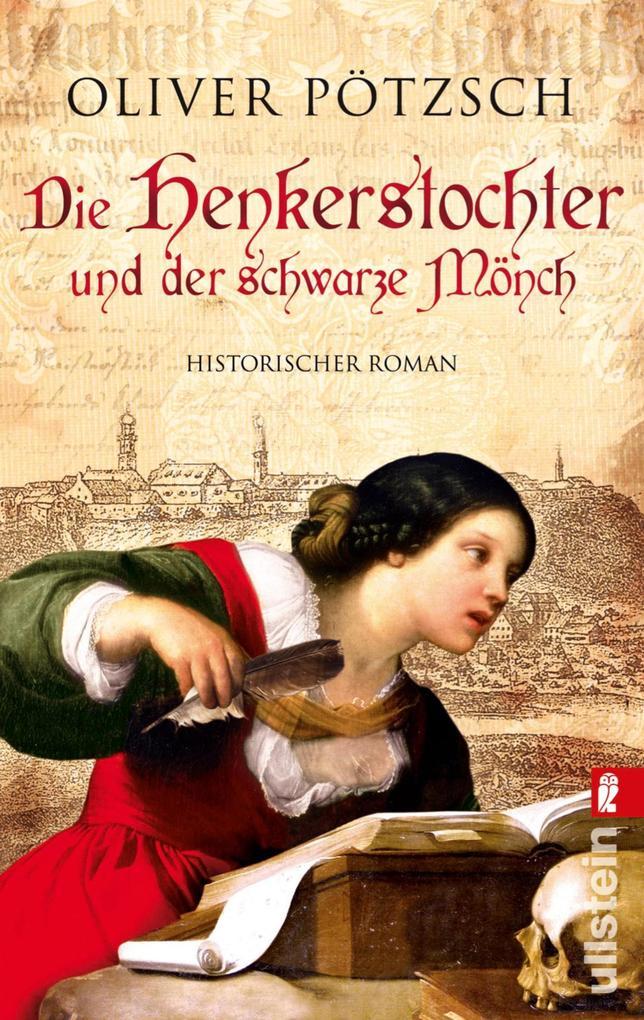 Die Henkerstochter und der schwarze Mönch als eBook von Oliver Pötzsch