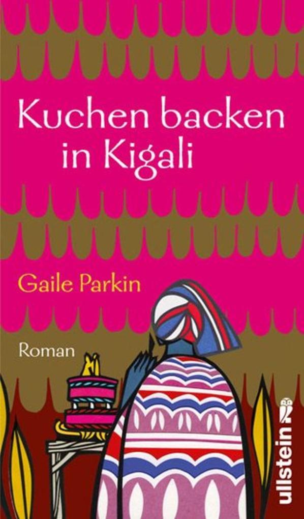 Kuchen backen in Kigali als eBook von Gaile Parkin