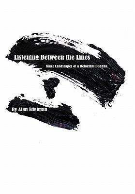 Listening Between the Lines: Inner Landscapes of a Reluctant Buddha als Buch von Alan Edelman