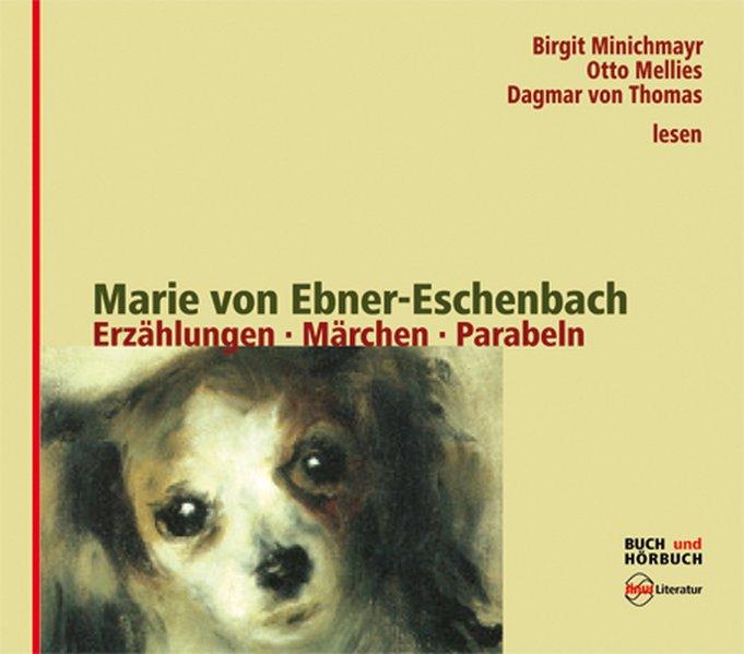 Erzählungen * Märchen * Parabeln als Buch von Marie von Ebner-Eschenbach