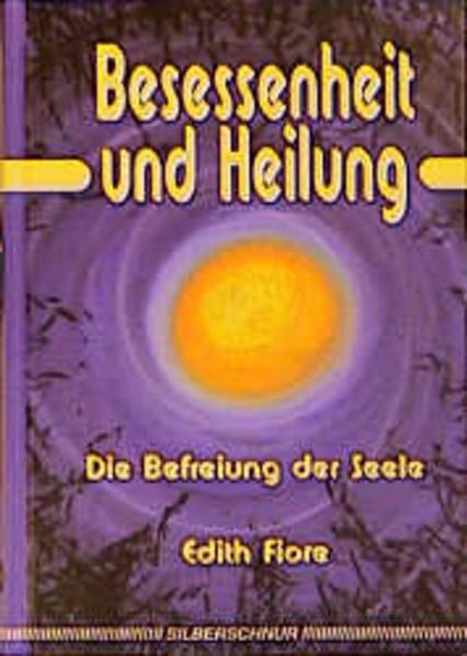 Besessenheit und Heilung als Buch von Edith Fiore