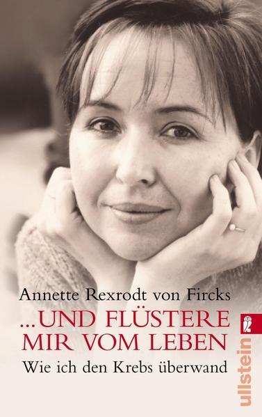 Und flüstere mir vom Leben als Taschenbuch von Annette Rexrodt von Fircks