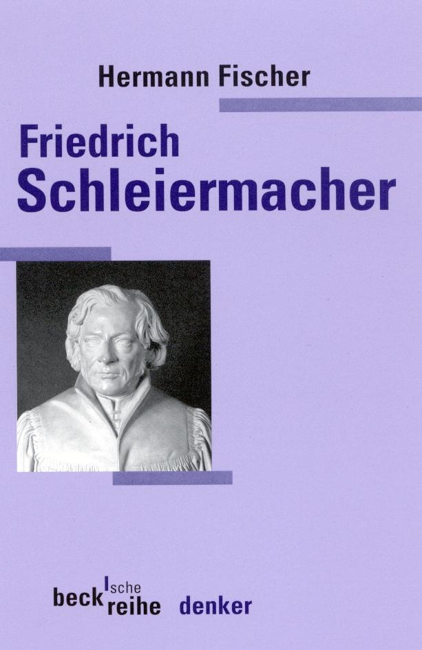 Friedrich Daniel Ernst Schleiermacher als Taschenbuch von Hermann Fischer