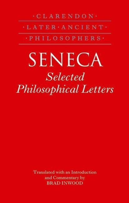 Seneca: Selected Philosophical Letters Translated with Introduction and Commentary als Buch von Lucius Annaeus Seneca, B