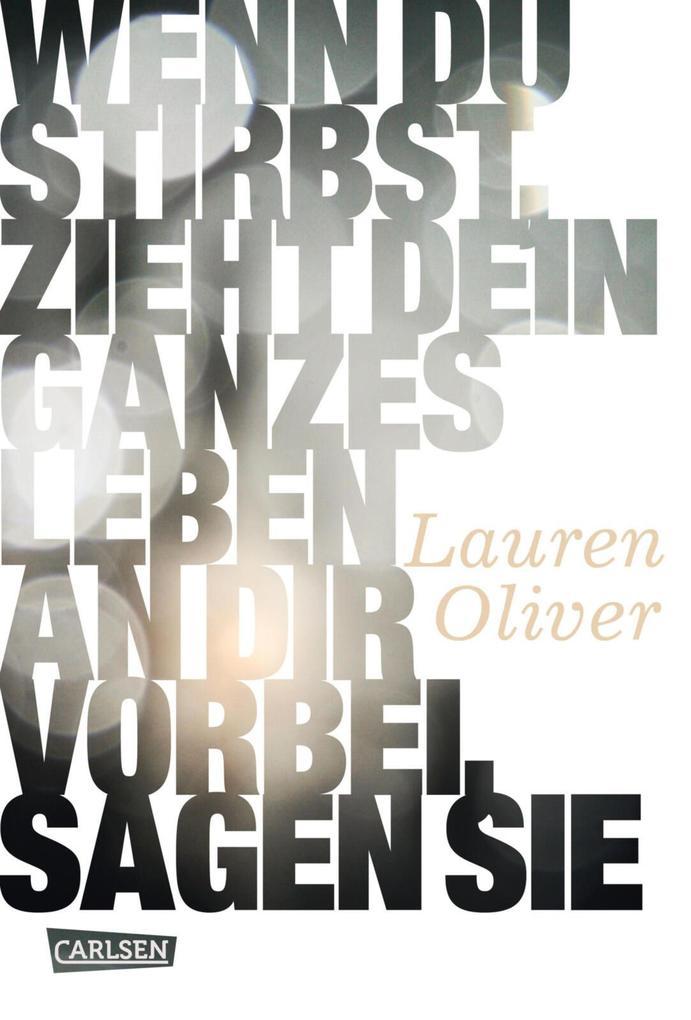 Wenn du stirbst, zieht dein ganzes Leben an dir vorbei, sagen sie als eBook von Lauren Oliver