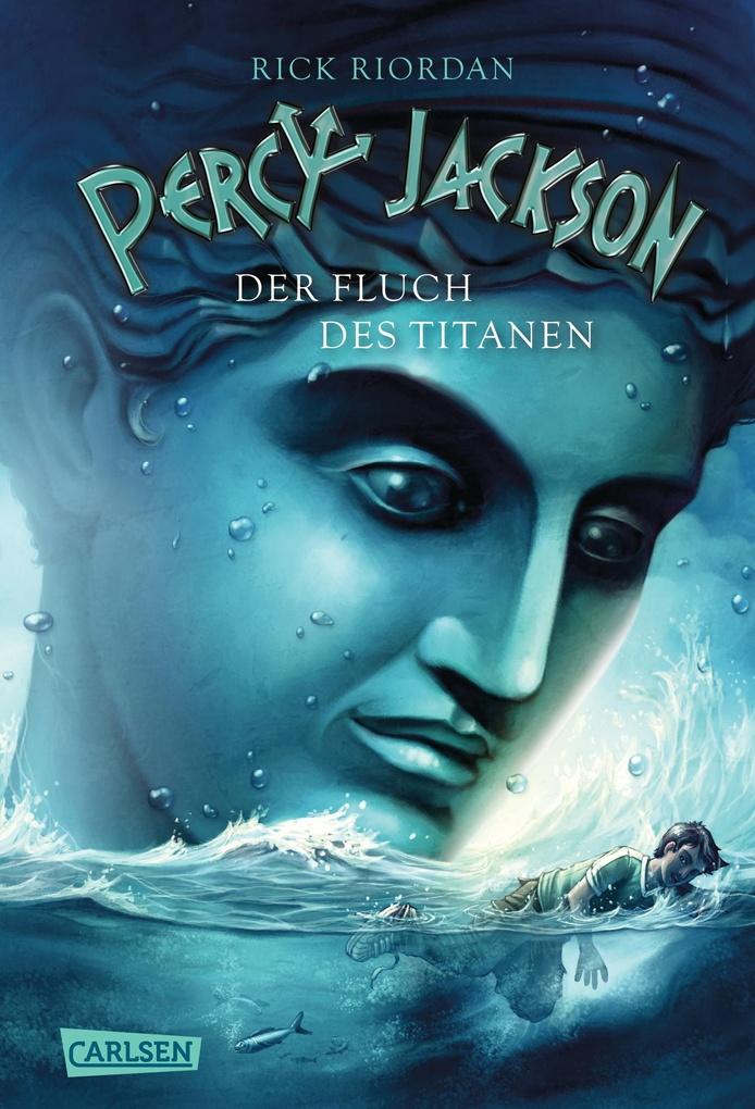 Percy Jackson 03. Der Fluch des Titanen als eBook von Rick Riordan