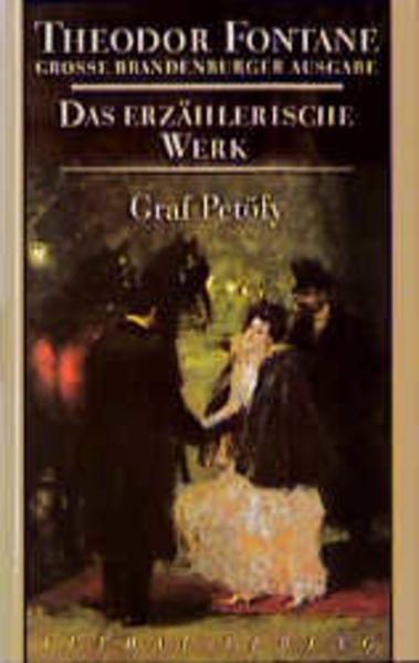 Das erzählerische Werk 07. Graf Petöfy als Buch von Theodor Fontane