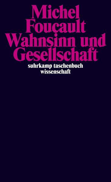 Wahnsinn und Gesellschaft als Taschenbuch von Michel Foucault