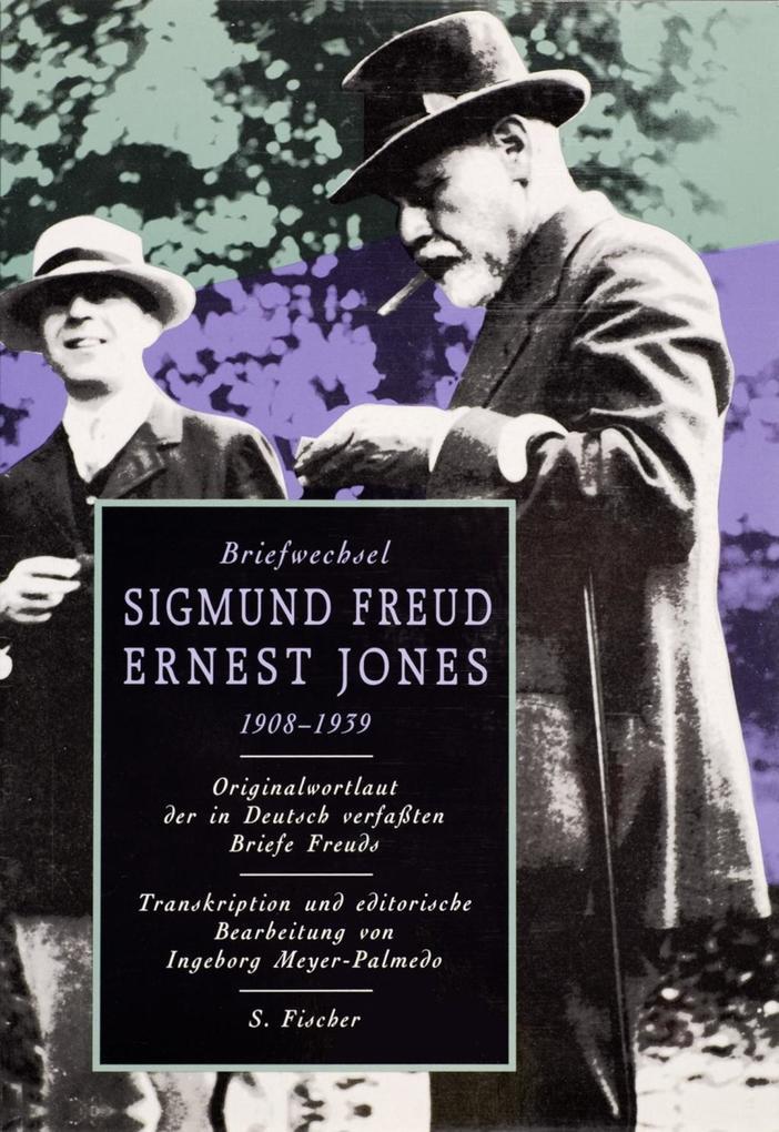 Briefwechsel Sigmund Freud / Ernest Jones 1908 - 1939 als Buch von Sigmund Freud, Ernest Jones