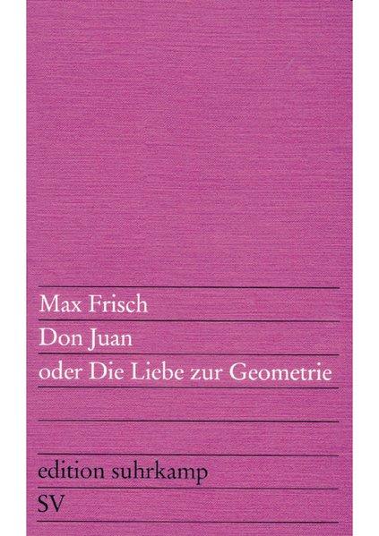 Don Juan oder Die Liebe zur Geometrie als Taschenbuch von Max Frisch