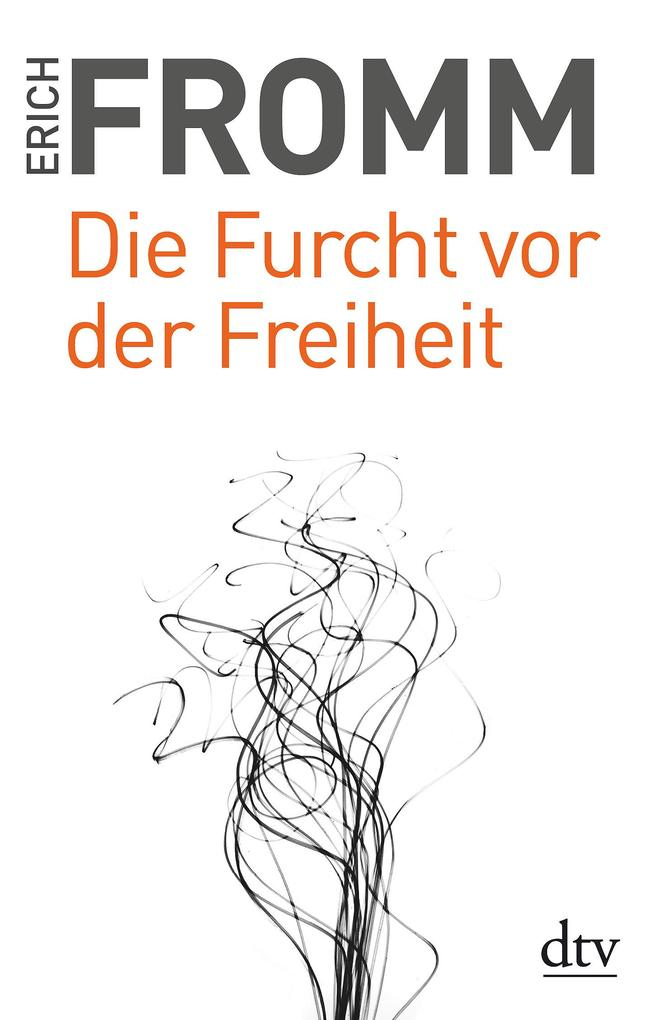 Die Furcht vor der Freiheit als Taschenbuch von Erich Fromm