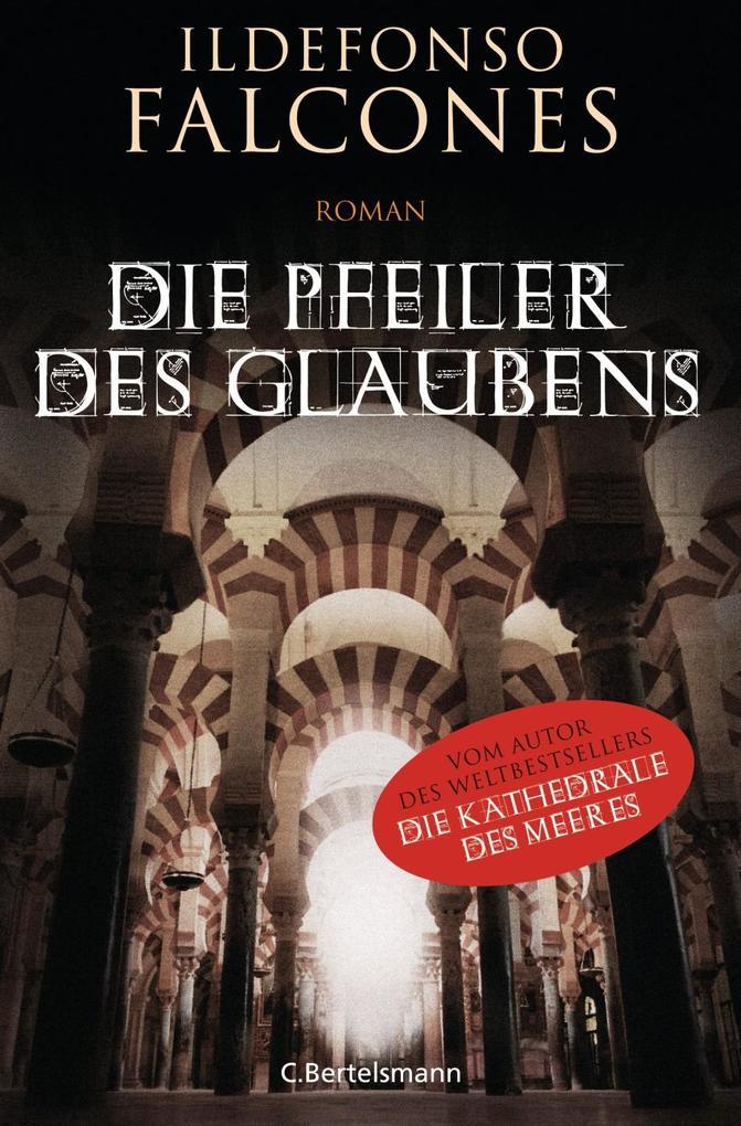 Die Pfeiler des Glaubens als eBook von Ildefonso Falcones