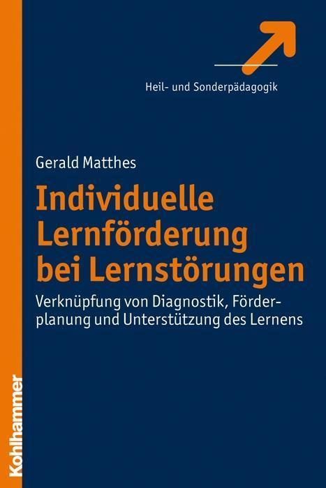Individuelle Lernförderung bei Lernstörungen als Buch von Gerald Matthes