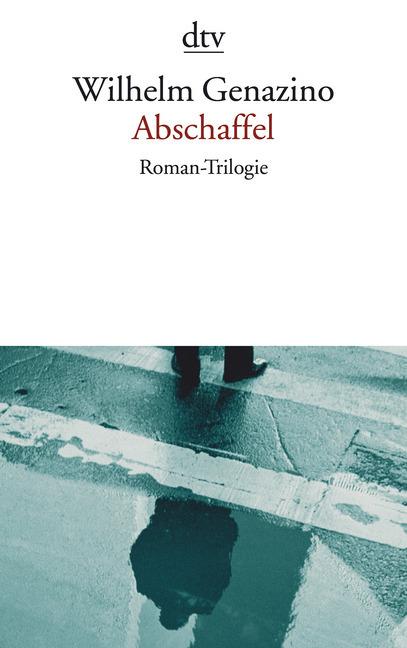Abschaffel als Taschenbuch von Wilhelm Genazino